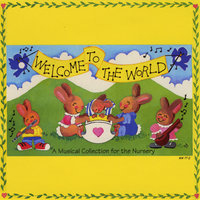 Welcome to the World: A Musical Collection for the Nursery — Julie Greller
