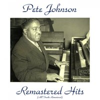 Remastered Hits — Pete Johnson