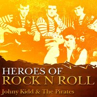 Heros Of Rock And Roll — Johnny Kidd, The Pirates