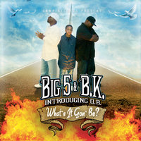 What's It Gon Be (feat. OB) — Big5 & BK