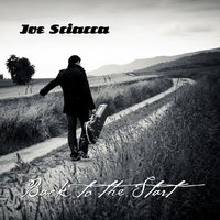 Back to the Start — Joe Sciacca