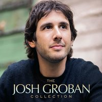 The Josh Groban Collection — Josh Groban