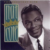 The Greatest Hits — Nat King Cole