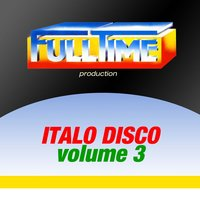 Fulltime Production: Italo Disco, Vol. 3 — сборник