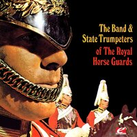The Band & State Trumpeters of the Royal Horse Guards — Франц Шуберт, Джузеппе Верди, Жак Оффенбах, Эдуард Элгар, William Henry Monk, John Philip Sousa, Frank Perkins, Harry Dexter, Fredric Bayco