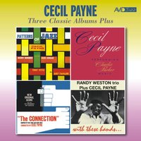 Three Classic Albums Plus: Patterns of Jazz / Performing Charlie Parker Music / The Connection Original Score — Cecil Payne