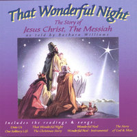 That Wonderful Night, The Story Of Jesus Christ, The Messiah — Barbara Williams