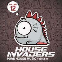 House Invaders - Pure House Music, Vol. 12 — сборник