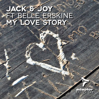 My Love Story — Jack & Joy, Belle Erskine