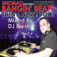 "Bangin' Beats ""Then & Now"" volume 3 - mixed by DJ Briski — сборник"