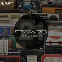 Stereonized - Tech House Selection, Vol. 21 — сборник
