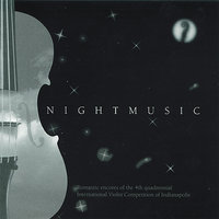 Nightmusic: Romantic Encores from the 1994 International Violin Competition of Indianapolis — International Violin Competition of Indianapolis