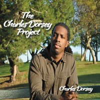 The Charles Dorsey Project — Charles Dorsey