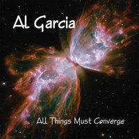 All Things Must Converge — Al Garcia