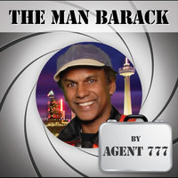 The Man Barack — Agent 777