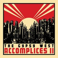 Accomplices II: You Might Get Caught — The Gypsy West