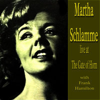 Martha Schlamme Live At the Gate of Horn — Martha Schlamme