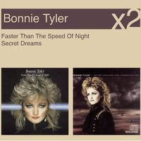 Faster Than The Speed Of Night / Secret Dreams — Bonnie Tyler