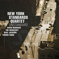 UnStandard — Gene Jackson, Tim Armacost, Yosuke Inoue, New York Standards Quartet, David Berkman