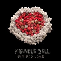 Fit For Love — Miracle Bell