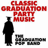 Classic Graduation Party Music — The Graduation Pop Band