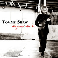 The Great Divide — Tommy Shaw