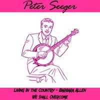 Living in the Country — Peter Seeger