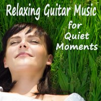 Relaxing Guitar Music for Quiet Moments — Relaxing Music, Acoustic Guitar Music, Quiet Moments