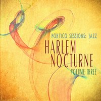 Portico Sessions: Jazz (Harlem Nocturne), Vol. 3 — сборник