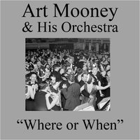Where or When — Art Mooney & His Orchestra