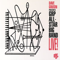 Dave Grusin Presents GRP All-Star Big Band Live! — GRP All-Star Big Band