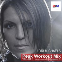 Lori Michaels Peak Workout Mix Volume 1 - Non-Stop Mix by DJ Giuseppe D. — сборник