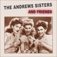 The Andrew Sisters & Friends — The Andrews Sisters