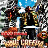 King Creepa — Boss Hogg