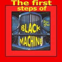 The First Steps of Black Machine — Black Machine