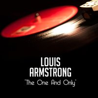 The One And Only — Louis Armstrong