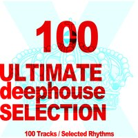 Ultimate Deephouse Selection (100 Tracks, Selected Rhythms) — сборник