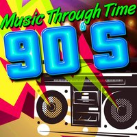 Music Through Time: 90's — сборник