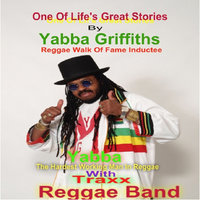 One of Life's Great Stories — Yabba Griffiths