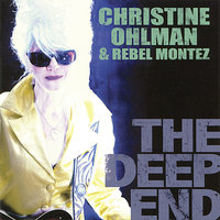 The Deep End — Christine Ohlman & Rebel Montez