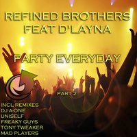 Party Everyday Pt. 2 — Refined Brothers