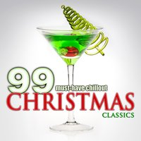 100 Must-Have Christmas Chillout — Francisco Tárrega, Richard S. Willis, Friedrich Silcher, Matteo Carcassi, Vincenzo Galilei