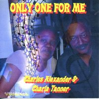 Only One for Me — Charles Alexander  & Charla Tanner
