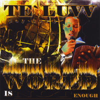 The World Is Not Enough — Te`Luvv