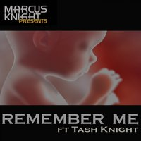 Remember Me — Marcus Knight, Tash Knight
