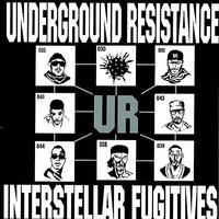 Intersteller Fugitives — Underground Resistance