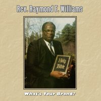 What's Your Brand?? — Roger Wright, Melvin Couch, Winton Cobb, Tony. D Brown, the True Saints of God, Rev. Raymond F. Williams