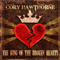 The King of the Broken Hearts — Cory Hawthorne
