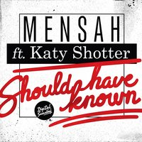 Should Have Known — Mensah