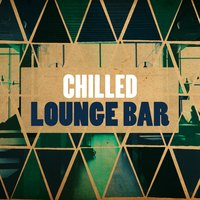 Chilled Lounge Bar — Chill Lounge Players, Easy Listening Music Club, Hong Kong Sunset Lounge Bar, Chill Lounge Players|Easy Listening Music Club|Hong Kong Sunset Lounge Bar